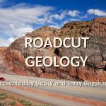 1 ROADCUT GEOLOGY BY LARRY & BECKY BAGSHAW